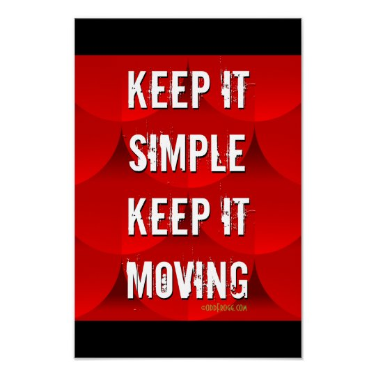 Keep It Simple Keep It Moving Motivational Poster