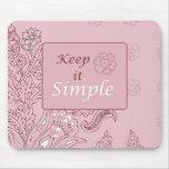 Keep it Simple Mouse Pad