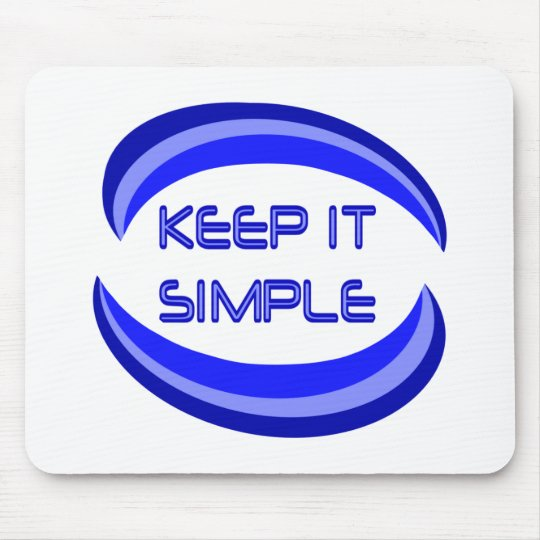 Keep It Simple Mouse Pad