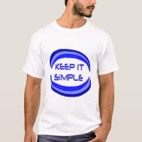 Keep It Simple T-Shirt