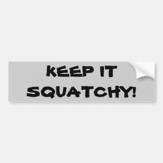 Keep It Squatchy! Bigfoot Bumper Sticker