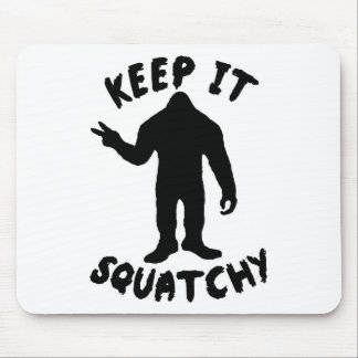 Keep it Squatchy Mouse Pad