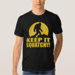 KEEP IT SQUATCHY! Special BARK AT THE MOON edition Tee Shirt