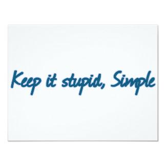 Keep it stupid, Simple. 4.25x5.5 Paper Invitation Card