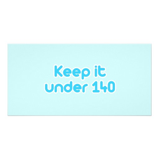 Keep it under 140 characters picture card