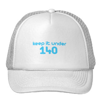 Keep it under 140 mesh hats
