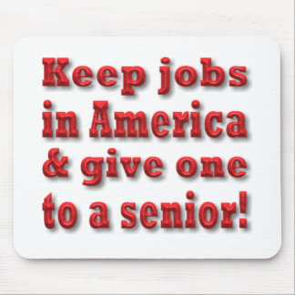 Keep Jobs in America Senior Citizen Mouse Pad