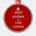 keep karma and live longa round metal christmas ornament