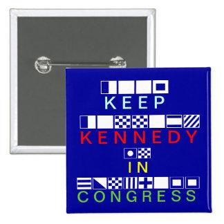 Keep Kennedy In Congress Button