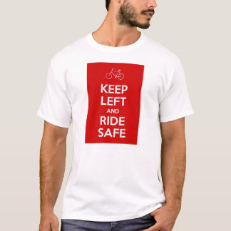Keep Left and Ride Safe T-Shirt