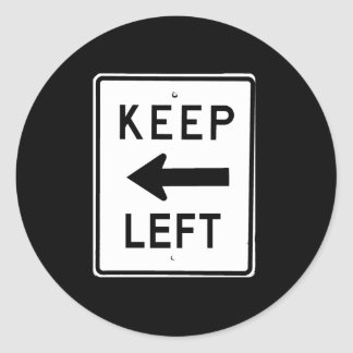 KEEP LEFT SIGN CLASSIC ROUND STICKER