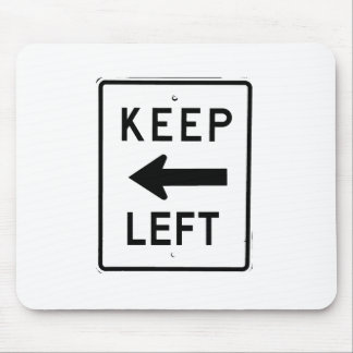 KEEP LEFT SIGN MOUSE PAD
