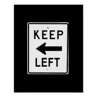 KEEP LEFT SIGN POSTER