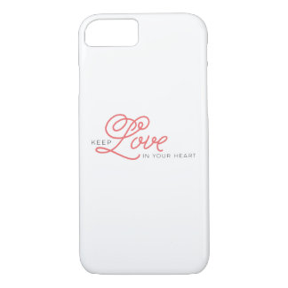 Keep Love In Your Heart iPhone 8/7 Case