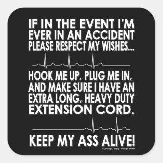 Keep Me Alive Square Sticker