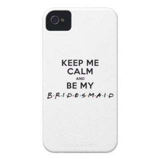 KEEP ME CALM AND BE MY BRIDESMAID Case-Mate iPhone 4 CASE