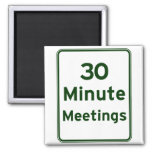 Keep meetings as short as possible 2 inch square magnet