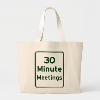 Keep meetings as short as possible large tote bag