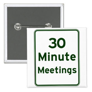 Keep meetings as short as possible pinback button