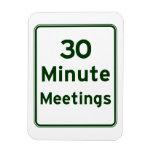 Keep meetings as short as possible flexible magnets