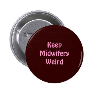 Keep Midwifery Weird Pinback Button