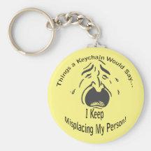 Keep Misplacing My Person Lt Keychain