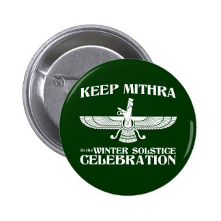 Keep Mithra in the Winter Solstice Celebration 2 Inch Round Button