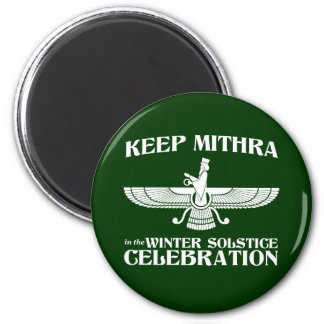 Keep Mithra in the Winter Solstice Celebration 2 Inch Round Magnet