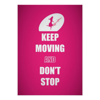 Keep Moving and Don't Stop Quotes (Pink) Poster