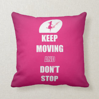 Keep Moving and Don't Stop Quotes (Pink) Throw Pillow