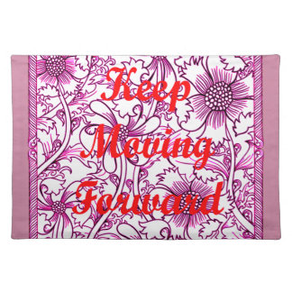 Keep Moving Forward Cloth Placemat