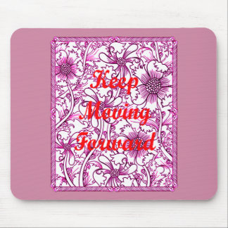 Keep Moving Forward Mouse Pad