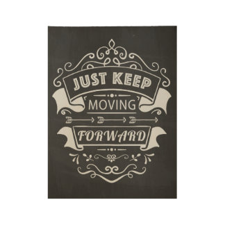 'Keep Moving Forward' Poster Modern Typography Wood Poster