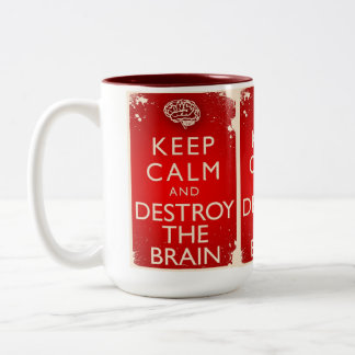 Keep mug calm and destroy the brain