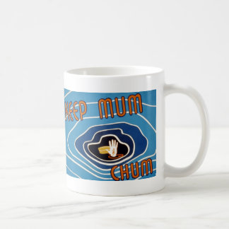 Keep Mum Chum Coffee Mug