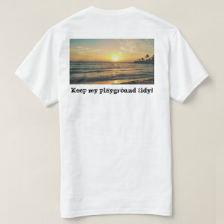 Keep My Playground Tidy Shirt
