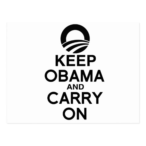 KEEP OBAMA AND CARRY ON -.png Postcard