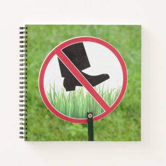 Keep Of The Grass Sign Notebook