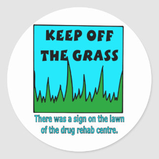 Keep Off the Grass Classic Round Sticker