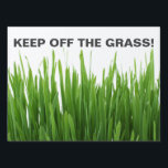 "KEEP OFF THE GRASS / LAWN Photograph Warning Sign<br><div class=""desc"">KEEP OFF THE GRASS, warning sign for Grounds Keeper, Landscapers, Cricket Pitch, Golf Course, Tennis Court, Football or Soccer Pitch. nature enthusiasts, Home Owners, Gardeners and Groundskeepers, Groundsmen, This sign will advise people that this is a protected lawn habitat and to take care in the area. The photograph is of...</div>"