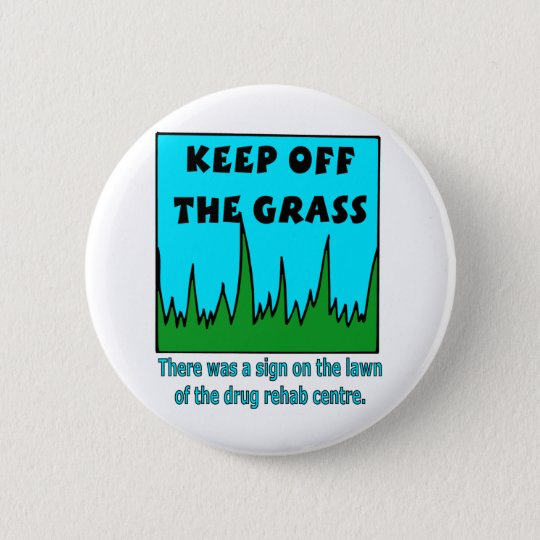 Keep Off the Grass Pinback Button