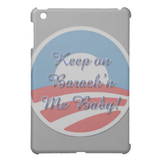 Keep On Barack 'n Me Baby smaller script Case For The iPad Mini
