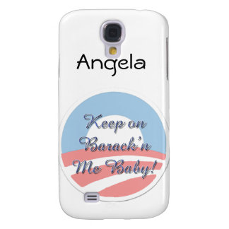 Keep On Barack 'n Me Baby smaller script Galaxy S4 Cover