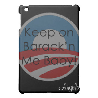 Keep On Barack'n Me Baby! Text iPad Mini Cases
