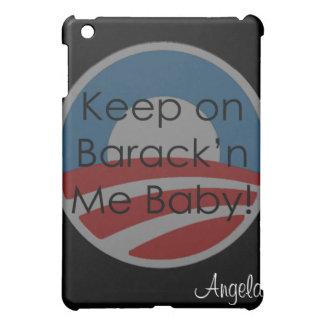 Keep On Barack'n Me Baby! Text iPad Mini Cases