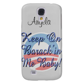 Keep On Barrack'in Me Baby! Logo Script Galaxy S4 Case