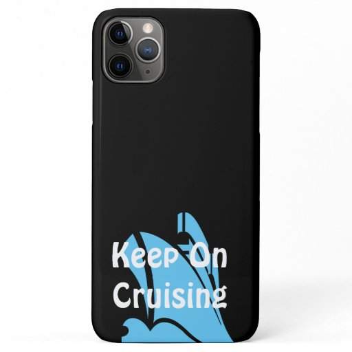 Keep on Cruising iPhone 11 Pro Max Case