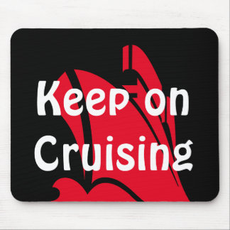 Keep on Cruising Mouse Pad