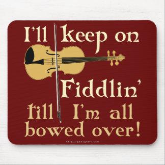 Keep on Fiddling Mouse Pad