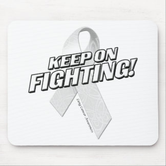 Keep on Fighting Lung Cancer Mouse Pad